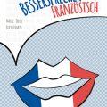 Tipp für die Urlaubslektüre: Bessersprecher Französisch
